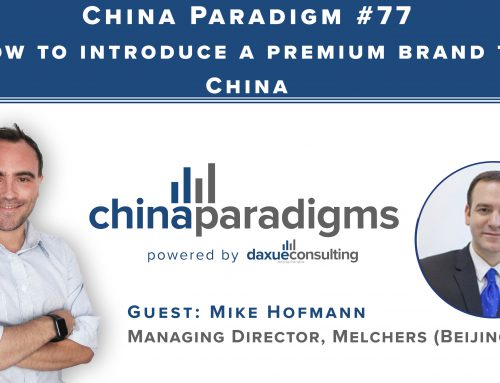 Mike Hofmann zum Markteintritt von Premiummarken in China interviewed vom China Paradigm Business Podcast